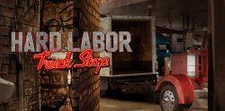 Hard Labor Truck Stop