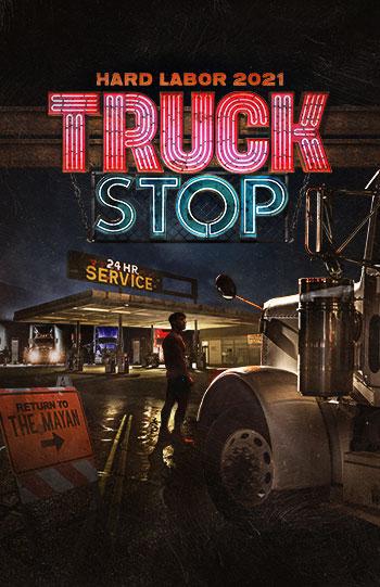 Hard Labor Truck Stop 2021